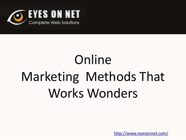 Online Marketing  Methods That Works Wonders