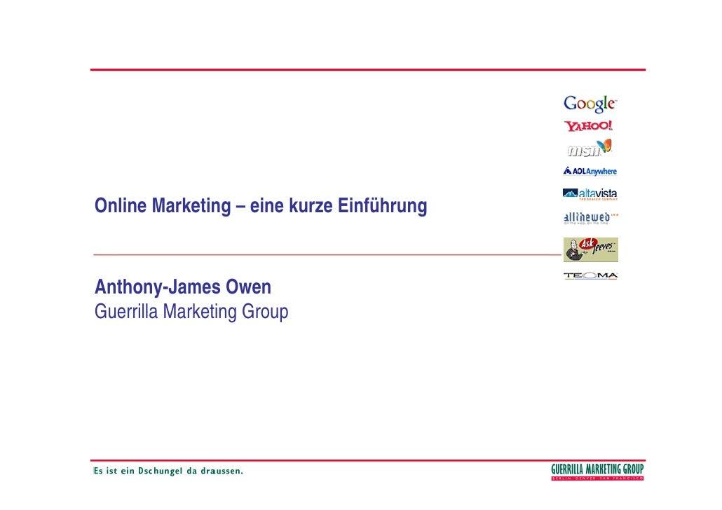 Online Marketing – eine kurze Einführung   Anthony-James Owen Guerrilla Marketing Group