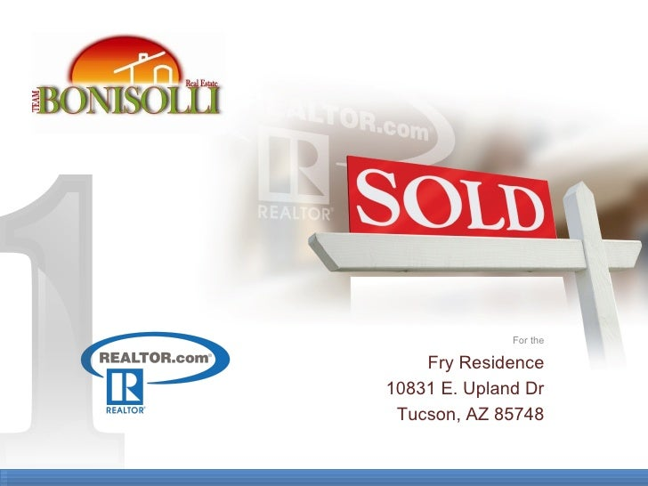 For the Fry Residence 10831 E. Upland Dr Tucson, AZ 85748