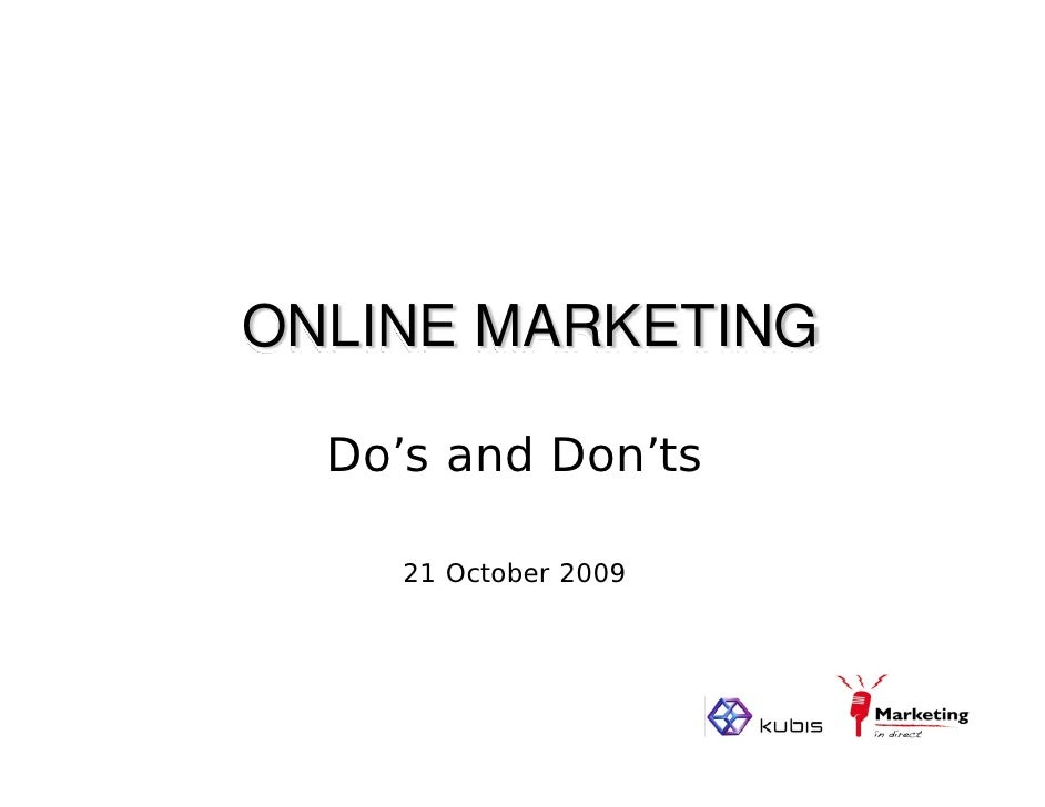 ONLINE MARKETING    Do's and Don'ts       21 October 2009