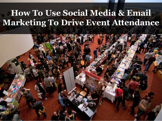 How To Use Social Media & Email Marketing To Drive Event Attendance