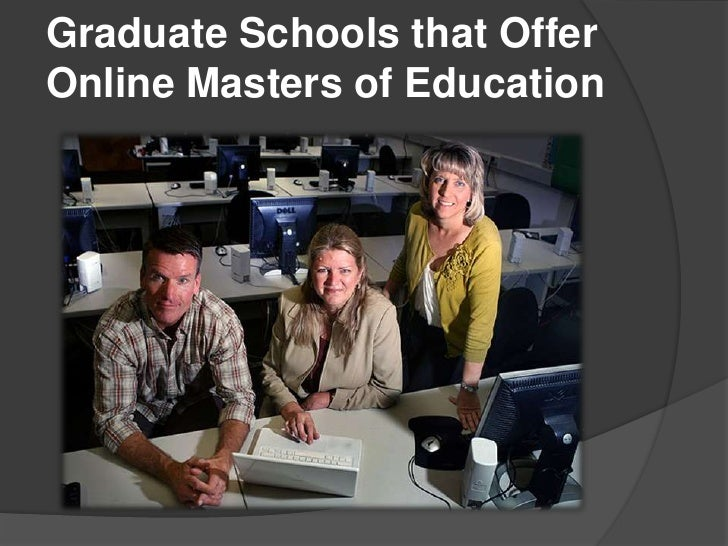 Graduate Schools that OfferOnline Masters of Education