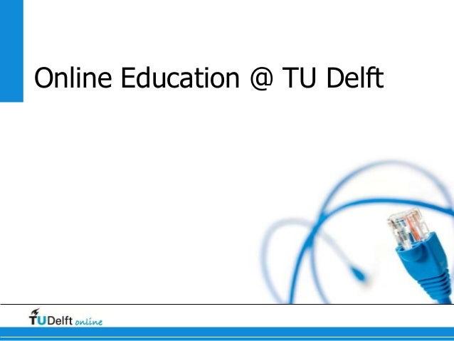 Online Education @ TU Delft