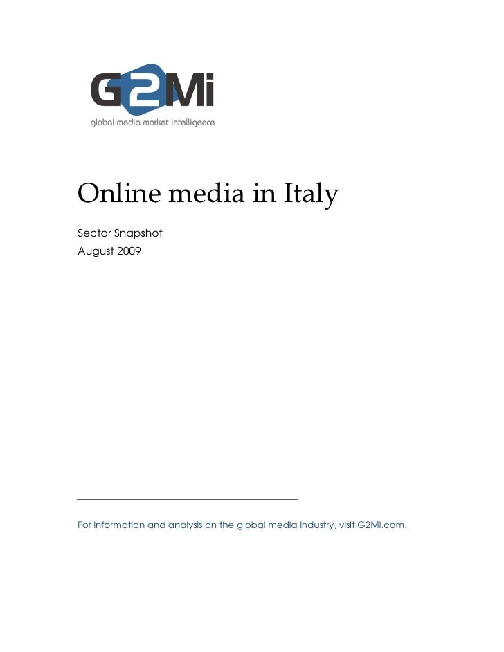 Online media in Italy Sector Snapshot August 2009     For information and analysis on the global media industry, visit G2M...