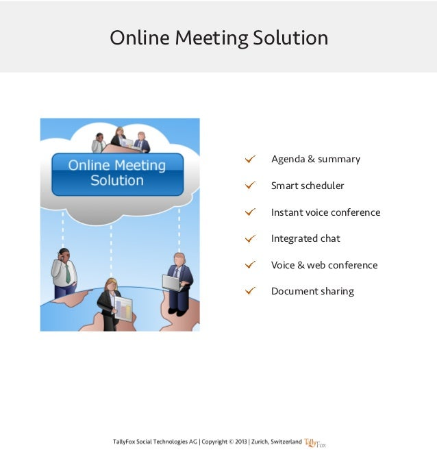Online Meeting Solution Agenda & summary Smart scheduler Instant voice conference Integrated chat Voice & web conference D...