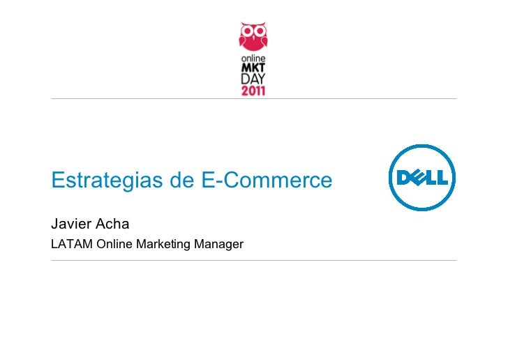 Estrategias de E-CommerceJavier AchaLATAM Online Marketing Manager
