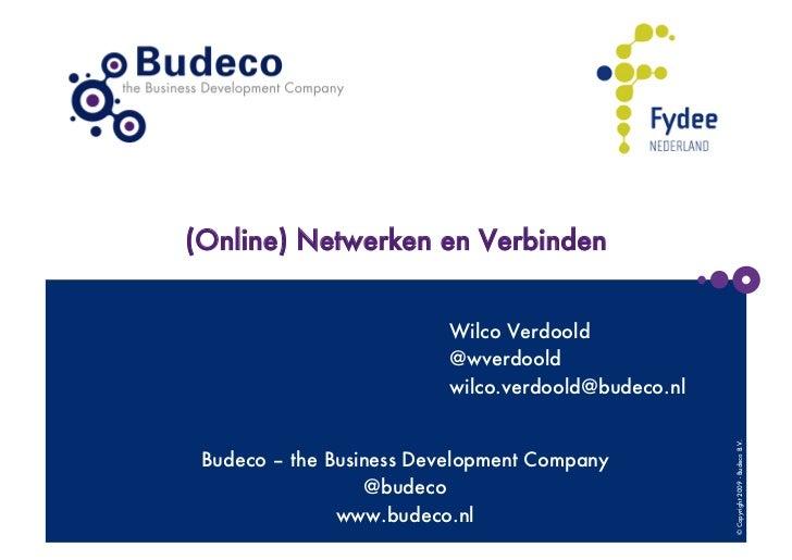 (Online) Netwerken en Verbinden                          Wilco Verdoold                          @wverdoold               ...