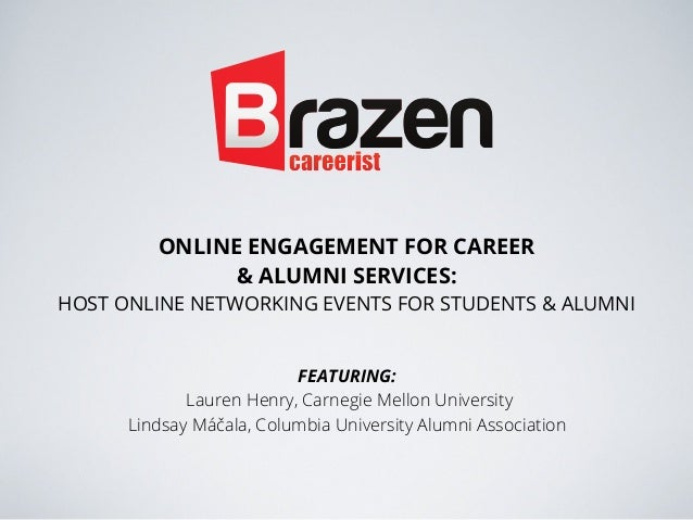 ONLINE ENGAGEMENT FOR CAREER & ALUMNI SERVICES: HOST ONLINE NETWORKING EVENTS FOR STUDENTS & ALUMNI FEATURING: Lauren Henr...
