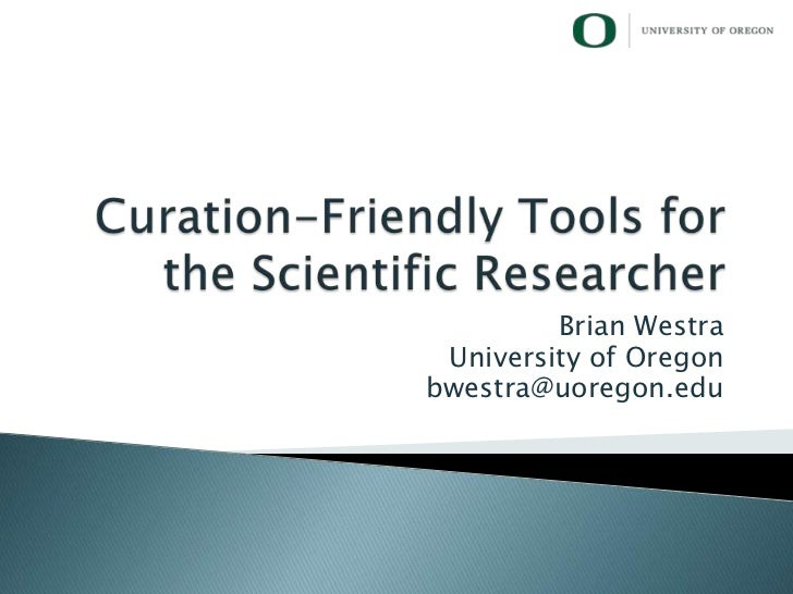 Curation-Friendly Tools for the Scientific Researcher