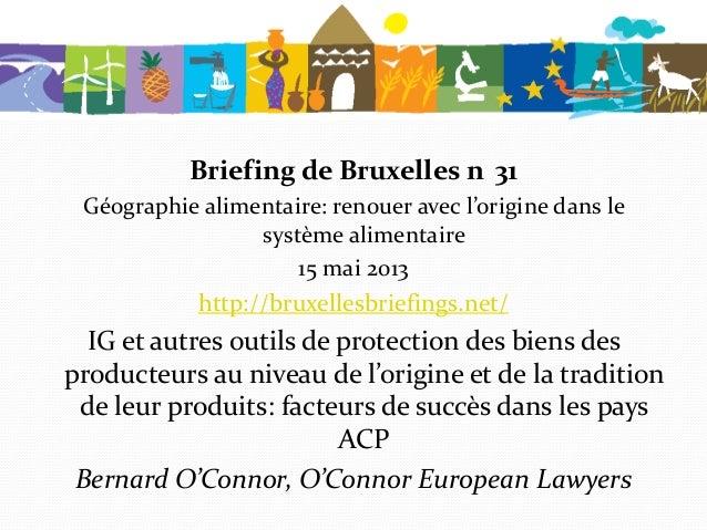 Bernard O'Connor: « IG et autres outils de protection des biens des producteurs au niveau de l'origine et de la tradition de leurs produits : facteurs de succès dans les pays ACP »