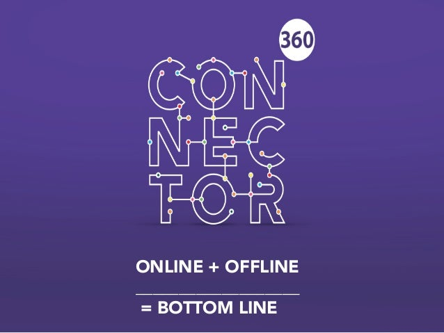 Online + Offline = Bottom Line | Conor Lynch - Connector360