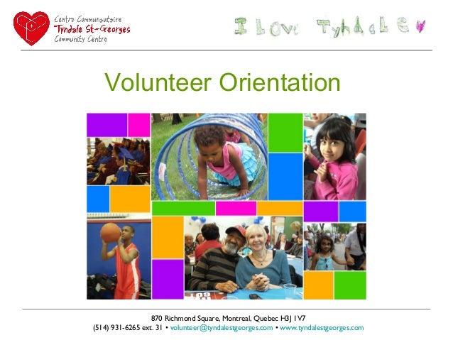 870 Richmond Square, Montreal, Quebec H3J 1V7 (514) 931-6265 ext. 31 • volunteer@tyndalestgeorges.com • www.tyndalestgeorg...