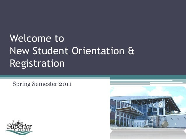 Welcome to New Student Orientation & Registration Spring Semester 2011