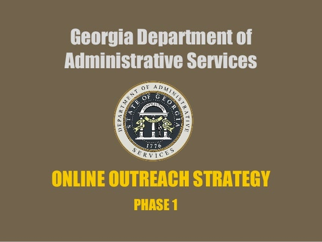 Georgia Department of Administrative Services ONLINE OUTREACH STRATEGY PHASE 1