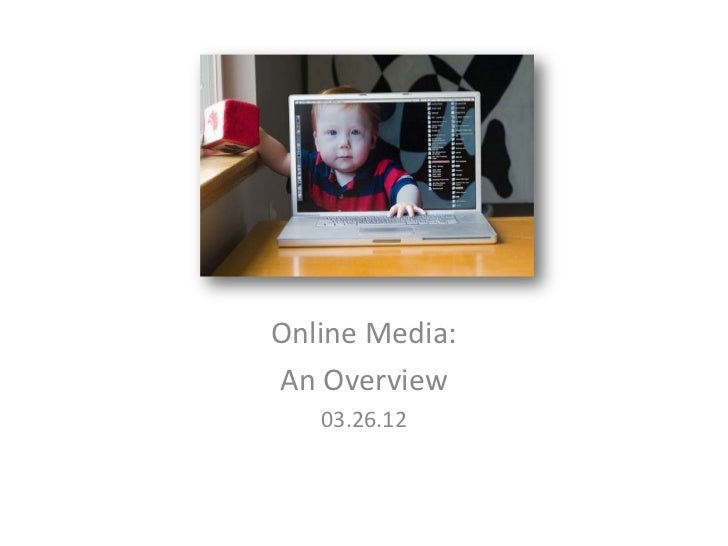 Online Media:An Overview   03.26.12