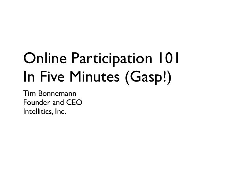 Online Participation 101 In Five Minutes (Gasp!)