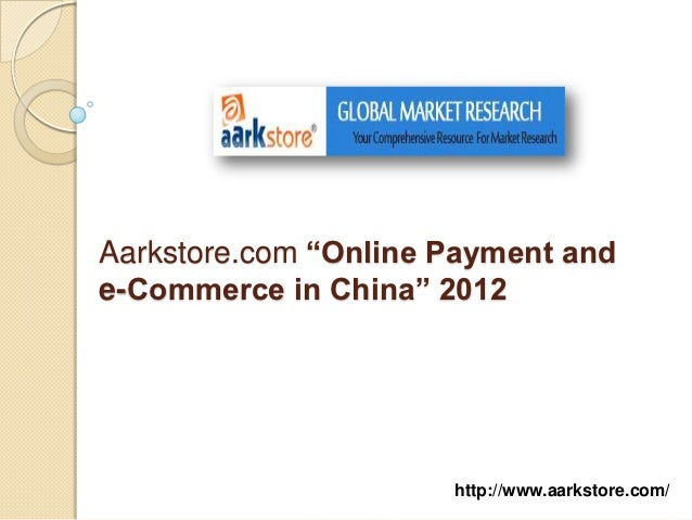 """Aarkstore.com """"Online Payment ande-Commerce in China"""" 2012                      http://www.aarkstore.com/"""