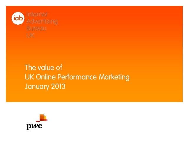 The value ofUK Online Performance MarketingJanuary 2013