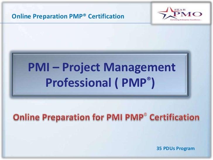 Online Preparation PMP® Certification     PMI – Project Management       Professional ( PMP®)                             ...
