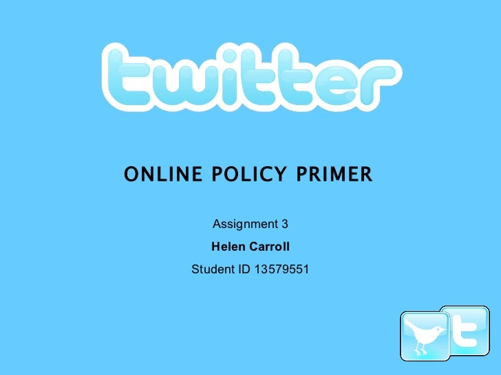 ONLINE POLICY PRIMER   Assignment 3 Helen Carroll Student ID 13579551