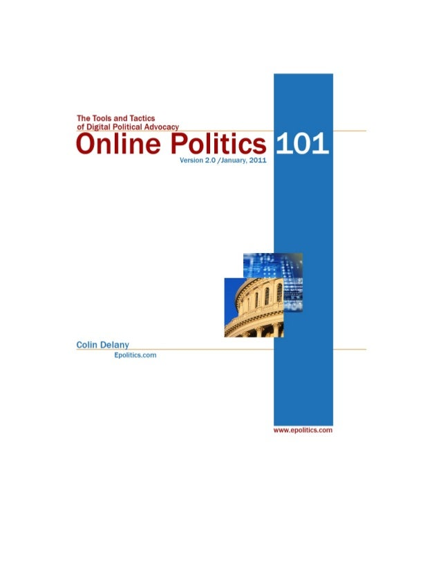 Online Politics 101: Table of Contents Getting Started  Page  1. Introduction to Online Politics  3  2. The Internet as a ...