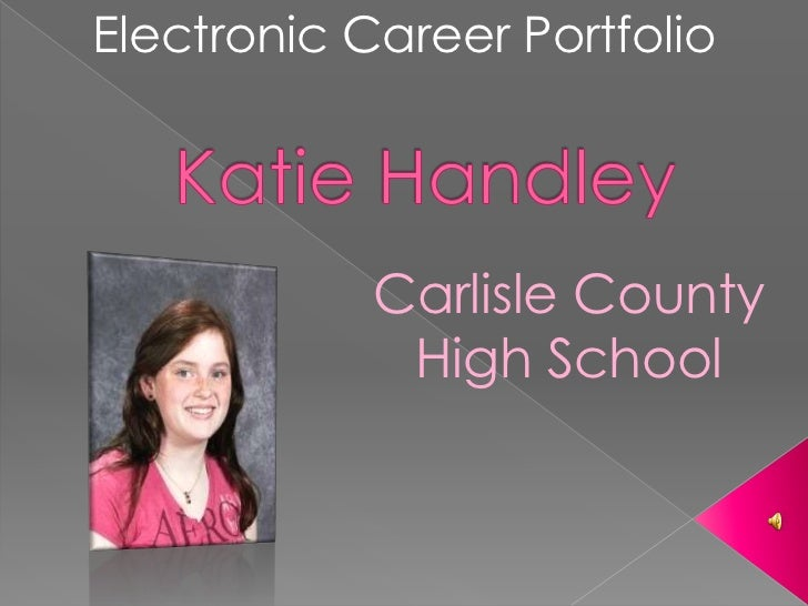 Electronic Career Portfolio            Carlisle County             High School