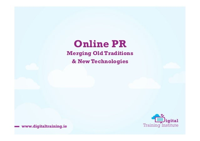 Online PR Merging Old Traditions & New Technologies