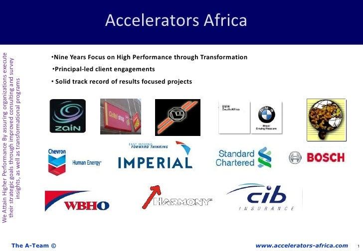 Accelerators Africa<br /><ul><li>Nine Years Focus on High Performance through Transformation