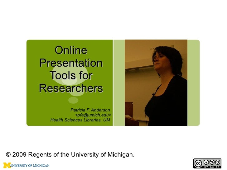 Online            Presentation              Tools for            Researchers                          Patricia F. Anderson...