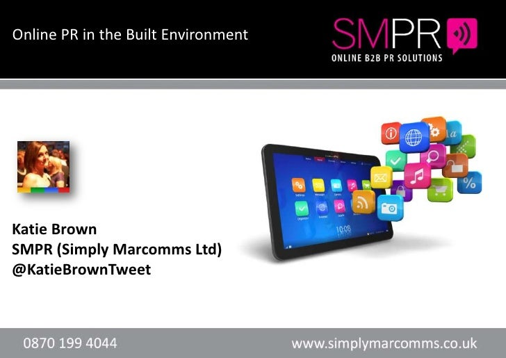 Online PR in the Built Environment      Header here or text            Header here or textKatie BrownSMPR (Simply Marcomms...