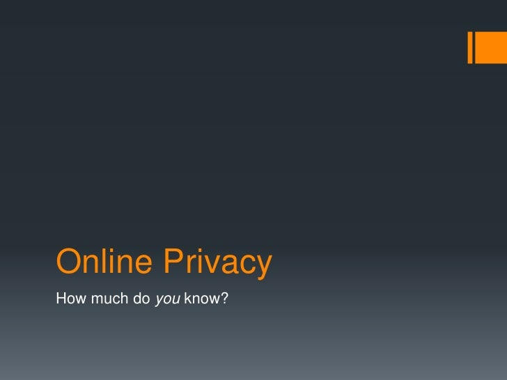 Online PrivacyHow much do you know?