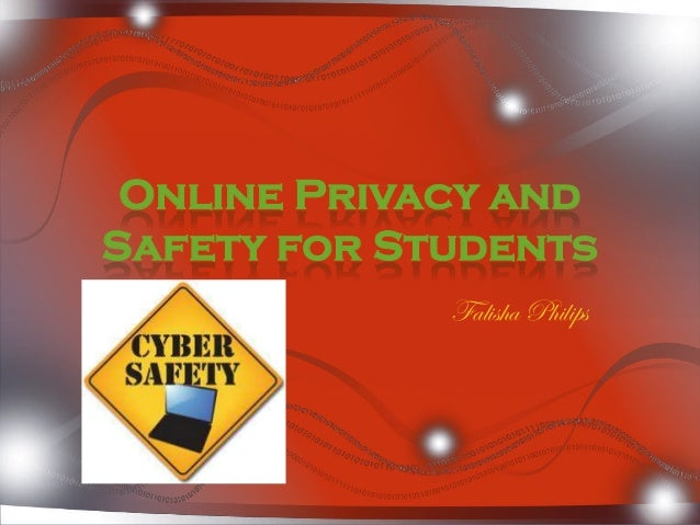 Online Privacy andSafety for Students             Falisha Philips