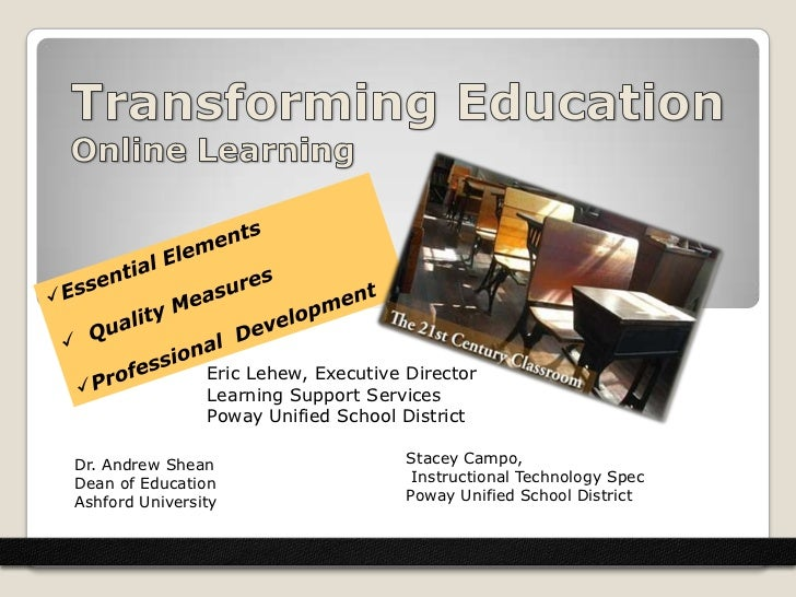 Transforming Education    Online Learning <br /><ul><li>Essential Elements