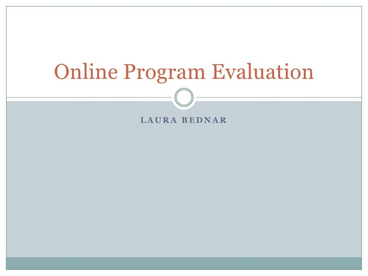 Online Program Evaluation        LAURA BEDNAR
