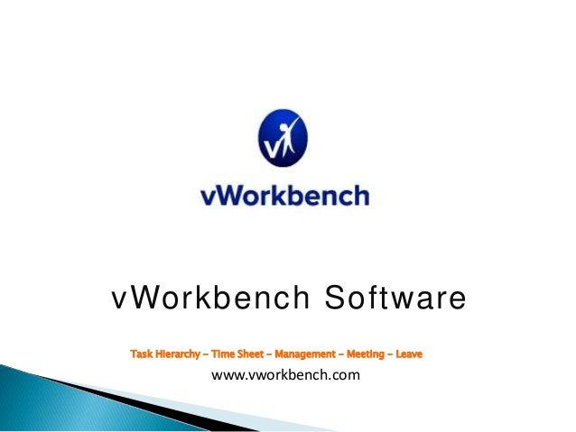 vWorkbench Software Task Hierarchy - Time Sheet - Management - Meeting - Leave www.vworkbench.com