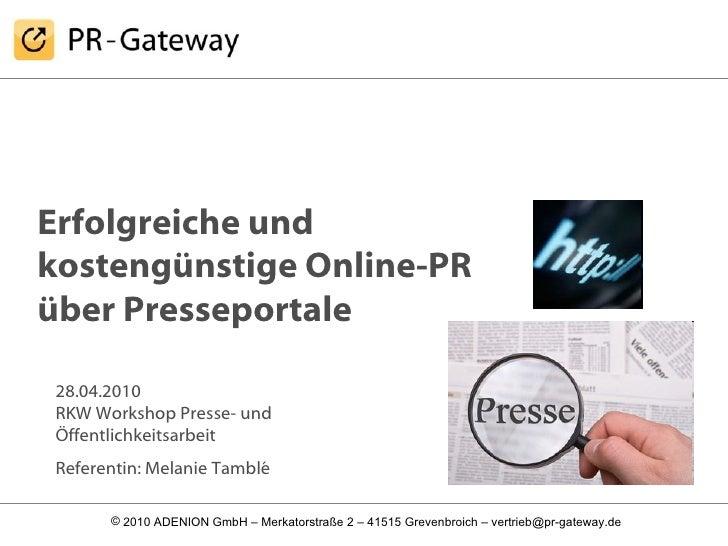 Erfolgreiche und kostengünstige Online-PR über Presseportale 28.04.2010  RKW Workshop Presse- und Öffentlichkeitsarbeit Re...