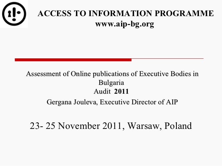 Assessment of Online publications of Executive Bodies in Bulgaria  Audit  201 1   Gergana Jouleva ,  Executive Director ...