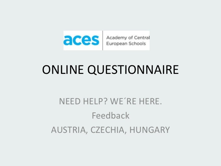 ONLINE QUESTIONNAIRE  NEED HELP? WE´RE HERE.          Feedback AUSTRIA, CZECHIA, HUNGARY