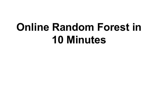 Online random forests in 10 minutes
