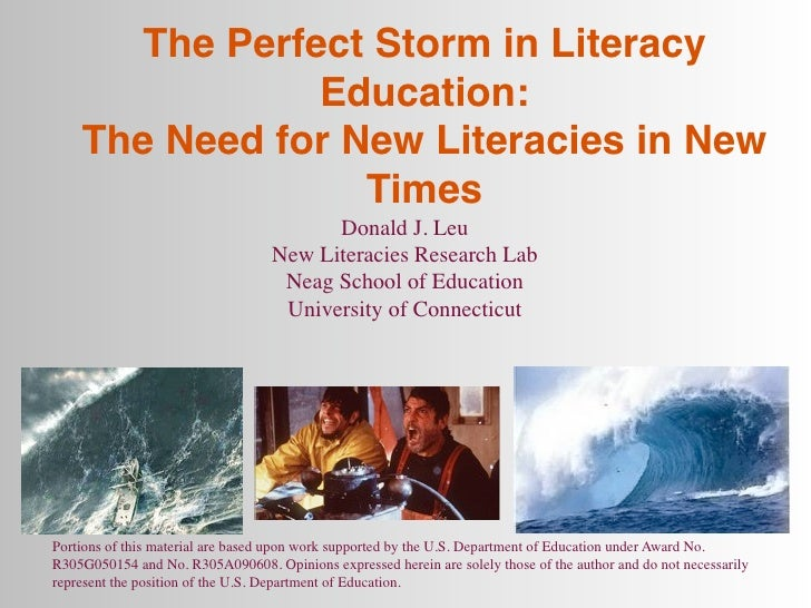 The Perfect Storm in Literacy                Education:    The Need for New Literacies in New                  Times      ...