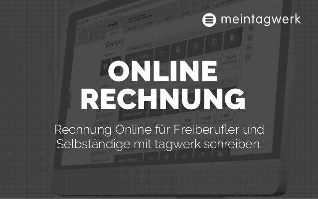 ONLINE RECHNUNG  Rechnung Online für Freiberufler und Selbständige mit tagwerk schreiben.