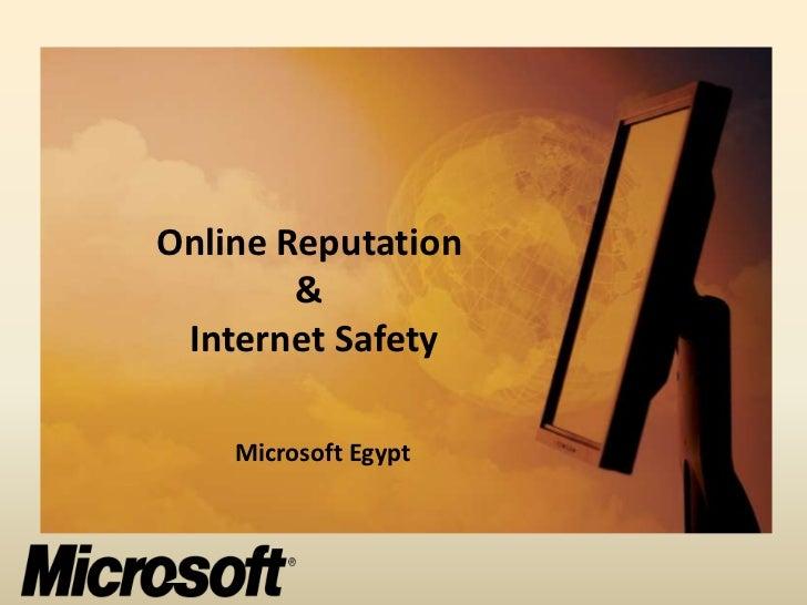 Online Reputation        & Internet Safety    Microsoft Egypt