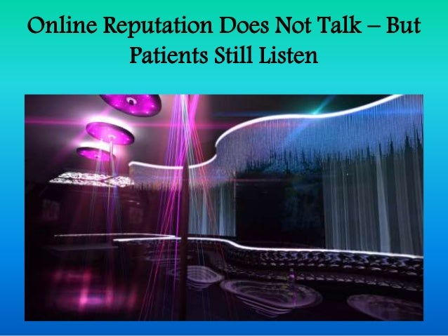 Online Reputation Does Not Talk – But Patients Still Listen