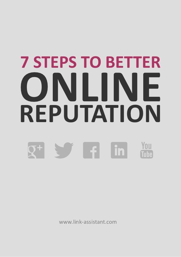 7 STEPS TO BETTERONLINEREPUTATION    www.link-assistant.com
