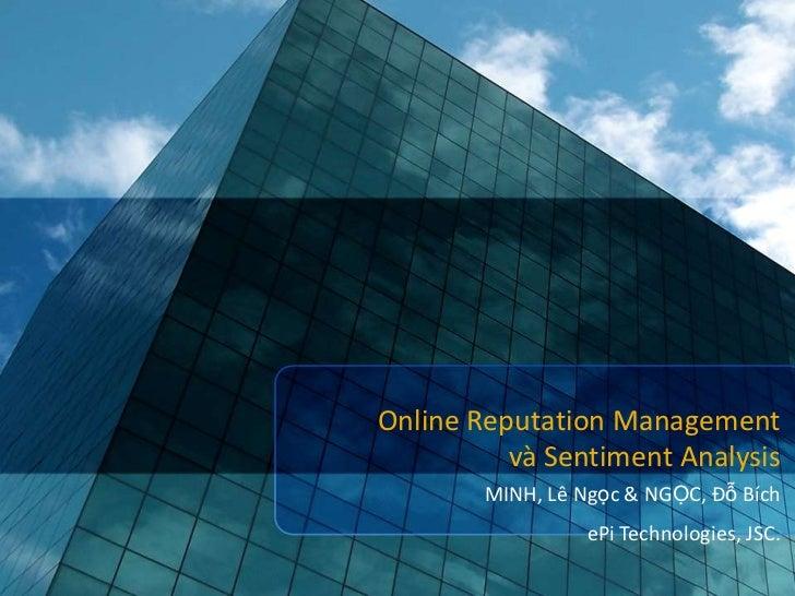 Online Reputation Management          và Sentiment Analysis        MINH, Lê Ngọc & NGỌC, Đỗ Bích                  ePi Tech...