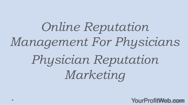 Online Reputation Management For Physicians Physician Reputation Marketing YourProfitWeb.com