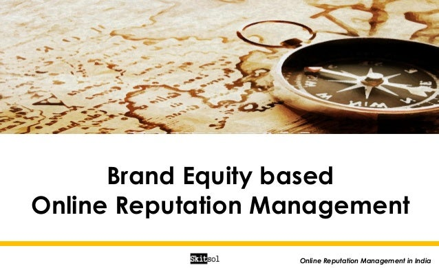 Brand Equity Based Online reputation management