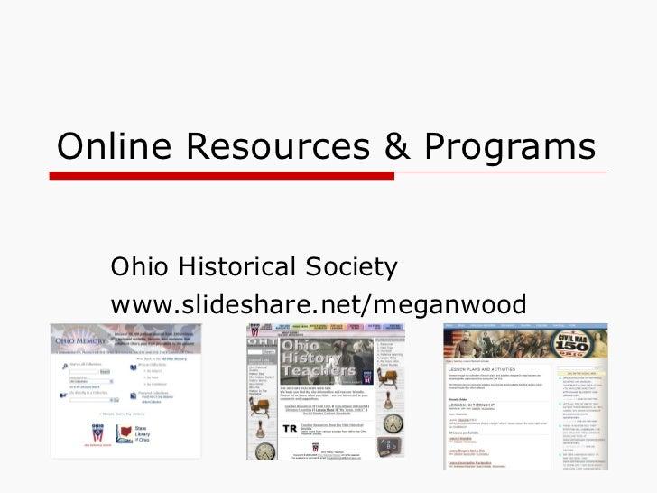 Online Resources & Programs Ohio Historical Society www.slideshare.net/meganwood