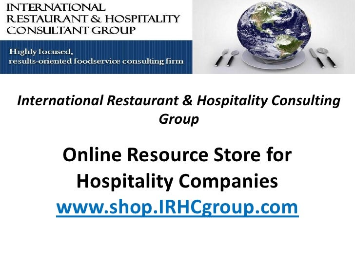 International Restaurant & Hospitality Consulting                      Group       Online Resource Store for       Hospita...