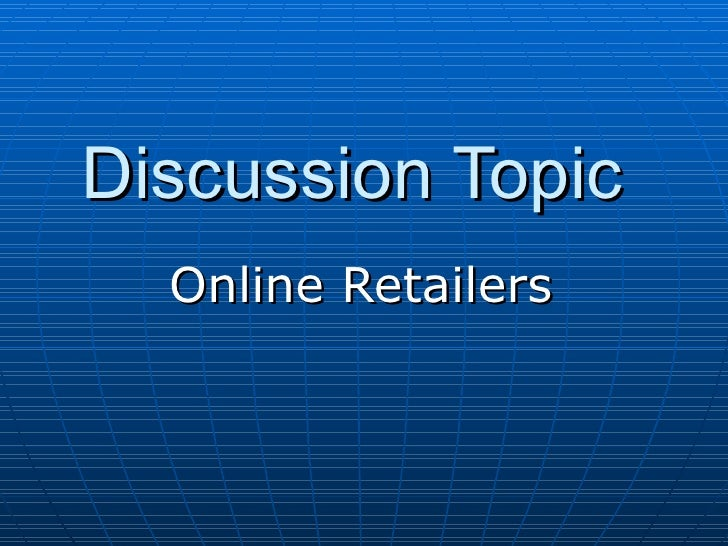 Discussion Topic Online Retailers